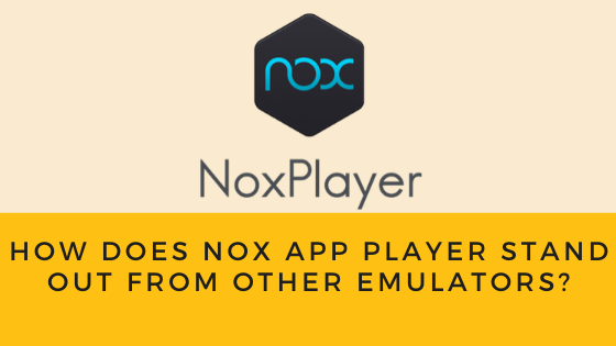 How does Nox App Player stand out from other emulators_